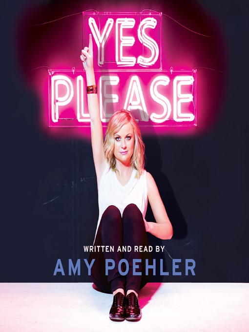 Title details for Yes Please by Amy Poehler - Wait list